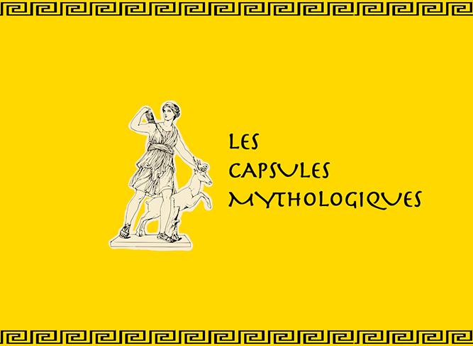 LES CAPSULES MYTHOLOGIQUES